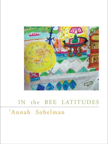 In the Bee Latitudes (New California Poetry)
