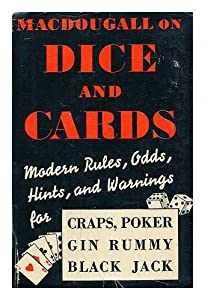 Hardcover MacDougall on Dice and Cards: Modern Rules, Odds, Hints and Warnings for Craps, Poker, Gin Rummy and Blackjack Book