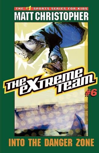 Download The Extreme Team #6: Into the Danger Zone pdf