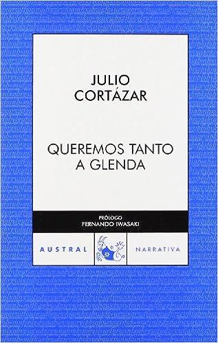 Julio CORTÁZAR, Queremos tanto a Glenda