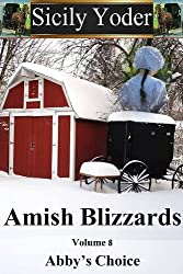 Amish Blizzards: Volume Eight: Abby's Choice (Amish Romance, Religious Fiction Short-Story Serial)