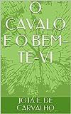 eBook O CAVALO E O BEM-TE-VInull