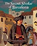The Secret Shofar of Barcelona, Jacqueline Dembar Greene, 0822599449