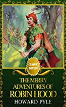 The Merry Adventures Of Robin Hood [illustrated Edition]