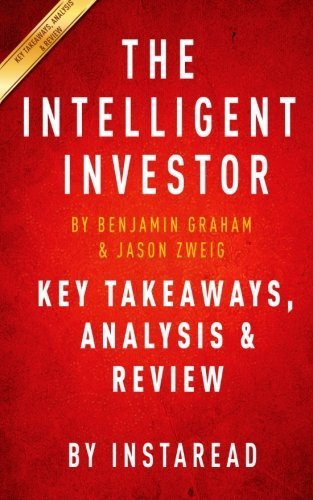The Intelligent Investor: The Definitive Book on Value Investing by Benjamin Graham and Jason Zweig   Key Takeaways, Analysis & Review by Instaread (2015-10-05)
