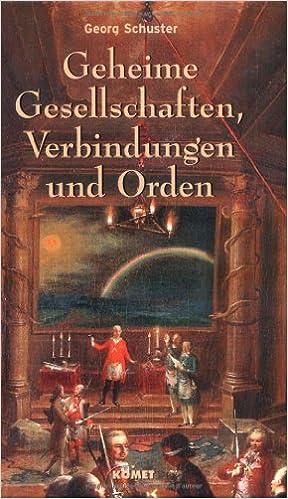 Geheime Gesellschaften Verbindungen Und Orden Geschichte