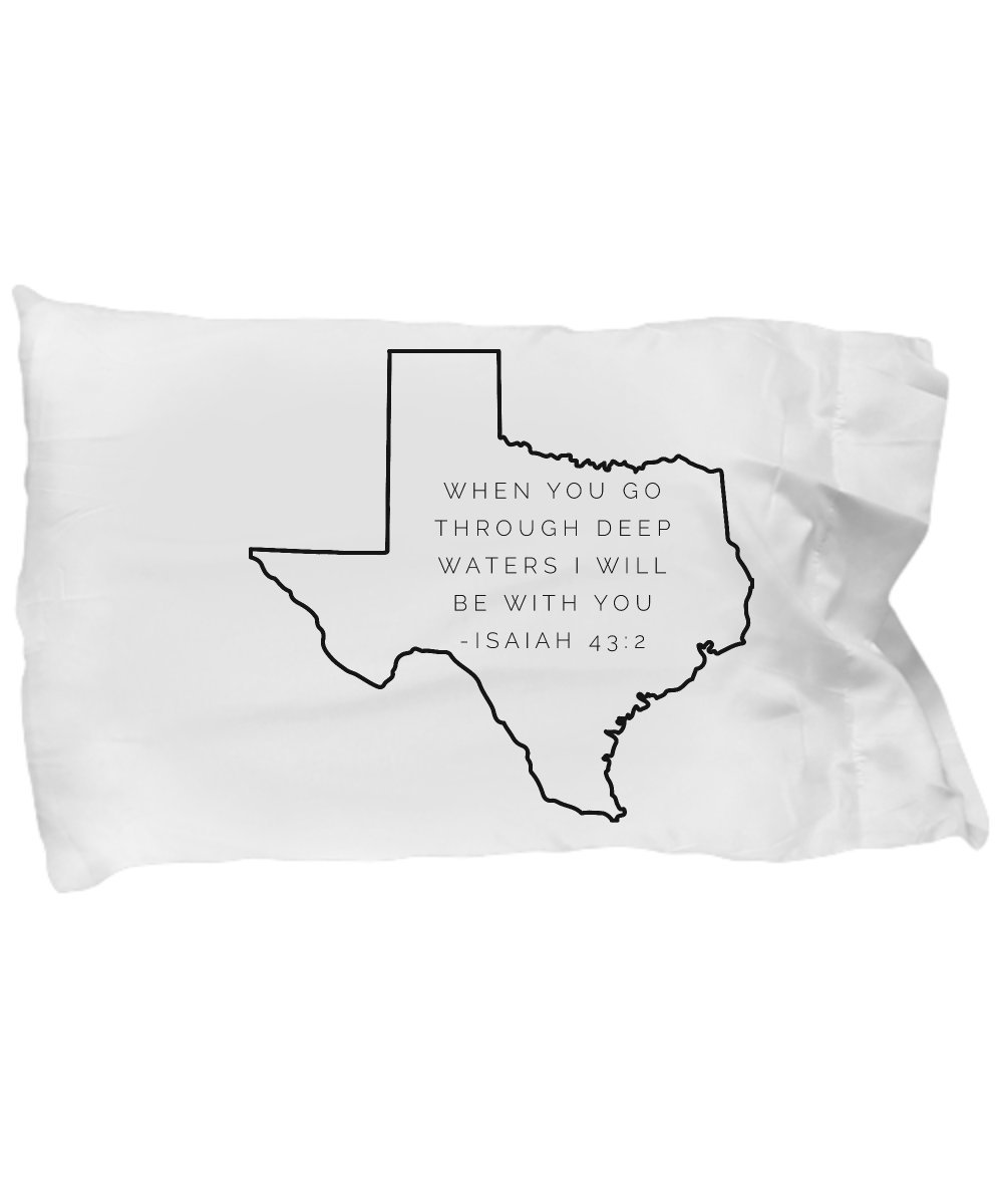 Isaiah 43 2 Pillow Case - Texas Hurricane Harvey Gift: ''When You Go Through Deep Waters I Will Be With You''; Christian Pillow Cover/ Slip; Inspirational Unique Gift No. 2