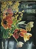 Fresh Flower Arranging: A Year of Flowers : A
