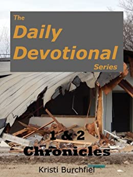 The Daily Devotional Series: 1 & 2 Chronicles by [Burchfiel, Kristi]