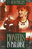Pioneers in Paradise: Legends and Stories from Bristol Tennessee/Virginia