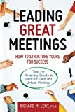Leading Great Meetings: How to Structure Yours for Success