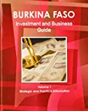Burkina Faso Investment and Business Guide, IBP USA, 1438767218