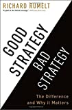img - for Good Strategy Bad Strategy: The Difference and Why It Matters by Richard Rumelt (2011-07-19) book / textbook / text book