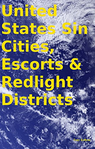 United States Sin Cities, Escorts & Redlight Districts