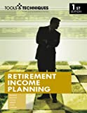 Tools and Techniques of Retirement Income Planning (Tools and Techniques)