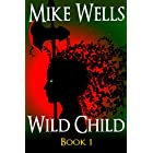 Wild Child, Book 1: A Teenage Sci-Fi Conspiracy Thriller