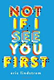 download ebook not if i see you first by eric lindstrom (2015-12-01) pdf epub