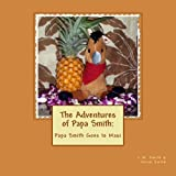 Papa Smith Goes To Maui (The Adventure of Papa Smith) (Volume 1)