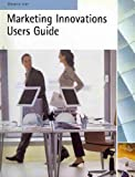 Marketing Innovation User Guide, Gale, 0324827369