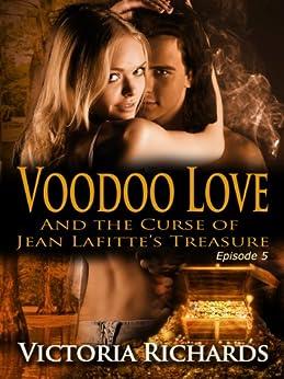 Voodoo Love (Episode 5) (Voodoo Love series) by [Richards, Victoria]