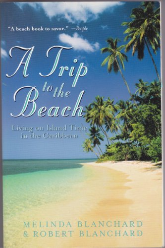 Books : A Trip to the Beach: Living on Island Time in the Caribbean (First Paperback Edition)