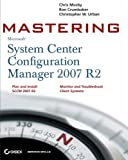 Mastering System Center Configuration Manager 2007 R2, Brad Price and Jason Rutherford, 047017367X