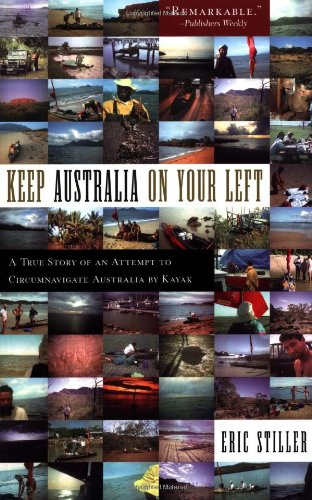 Download Keep Australia On Your Left: A True Story of an Attempt to Circumnavigate Australia by Kayak pdf