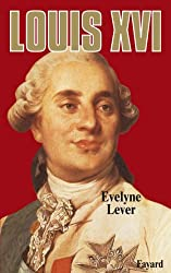 Louis XVI (Biographies Historiques) (French Edition)