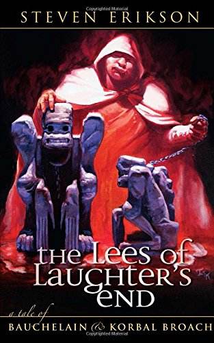 The Lees of Laughter's End (Tales of Bauchelain & Korbal Broach)