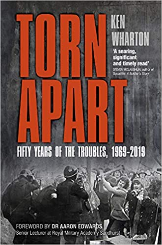 Torn Apart: Fifty Years of the Troubles, 1969-2019: Amazon co uk