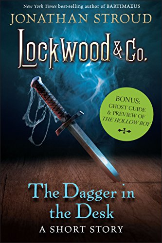 The Dagger in the Desk: Bonus: Ghost Guide & Preview of The Hollow Boy (Lockwood & Co.) ()