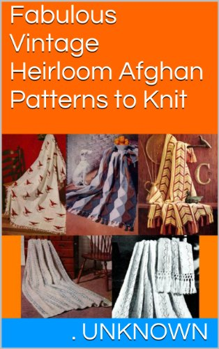 Amazon Fabulous Vintage Heirloom Afghan Patterns To Knit Ebook