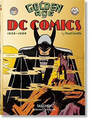 The Golden Age of DC Comics (Bibliotheca Universalis) (Golden Age Of Dc Comics Paul Levitz)
