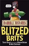The Blitzed Brits (Horrible Histories) (Horrible Histories)