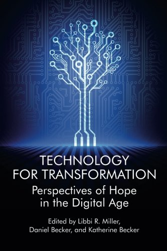Technology For Transformation: Perspectives of Hope in the Digital Age