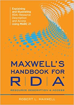 Maxwell's Handbook For Rda: Explaining And Illustrating Rda, Resource Description And Access Using Marc21 Downloads Torrent