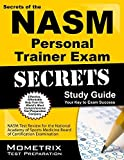 Secrets of the NASM Personal Trainer Exam Study Guide: NASM Test Review for the National Academy of Sports Medicine Board of Certification Examination (Mometrix Test Preparation) by NASM Exam Secrets Test Prep Team (2013) Paperback