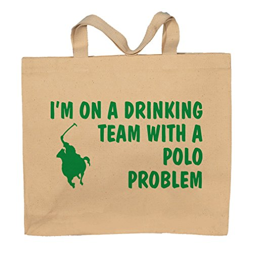 I'm on a Drinking Team with a Polo Problem Totebag Bag by T-ShirtFrenzy