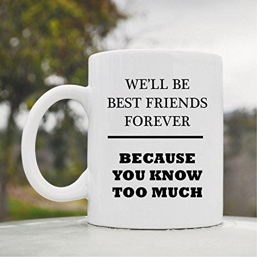 friends forever because Ceramic Coffee product image