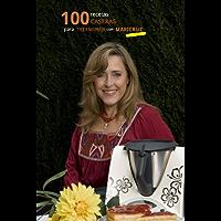 100 recetas caseras para Thermomix con Maricruz (Spanish Edition)