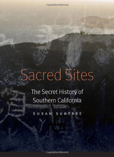 Read Online Sacred Sites: The Secret History of Southern California PDF