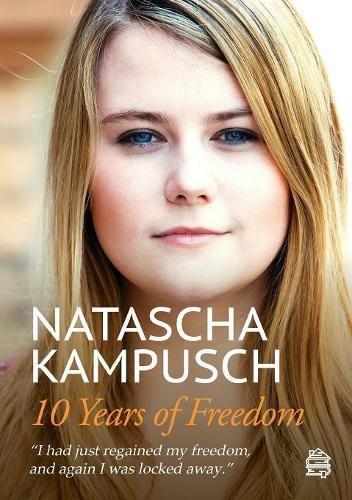 10 Years Of Freedom: Natascha Kampusch: 9783950442601: Amazon.com ...