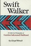 Swift Walker, Lloyd Wendt, 0895265818