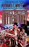 Bitterroot, Richard S. Wheeler, 0812513053