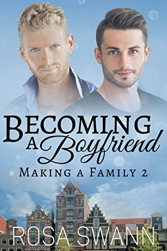Becoming a Boyfriend (Making a Family 2) by [Swann, Rosa]
