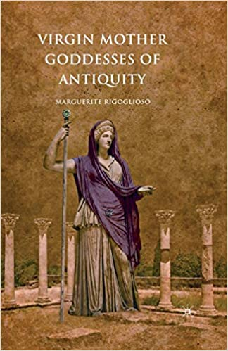 Como Descargar En Elitetorrent Virgin Mother Goddesses Of Antiquity PDF Gratis