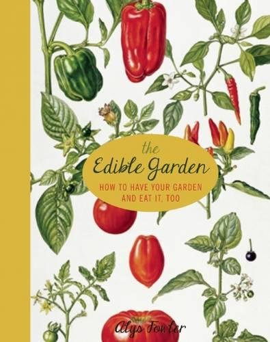 Cheap  The Edible Garden: How to Have Your Garden and Eat It, Too