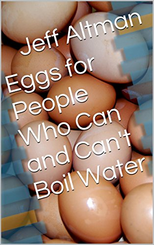 Eggs for People Who Can and Can't Boil Water (Recipes for People Who Can't Boil - Shirred Egg
