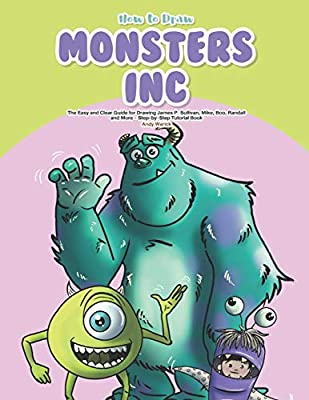 How To Draw Monsters Inc The Easy And Clear Guide For Drawing James P Sullivan Mike Boo Randall And More Step By Step Tutorial Book By Warick Andy Amazon Ae