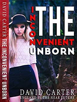 The Inconvenient Unborn by [Carter, David]